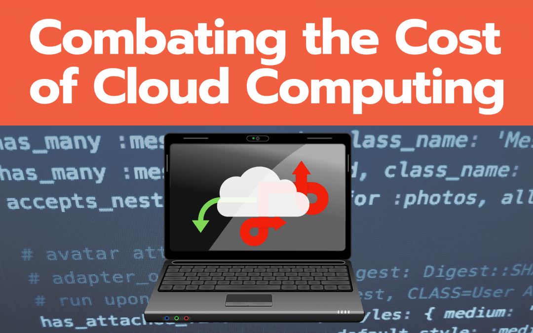 combating the cost of cloud computing